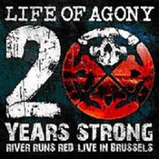 Life Of Agony: -20 Years Strong: River Runs Red Live In Brussels