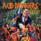 Acid Drinkers: -25 Cents For A Riff
