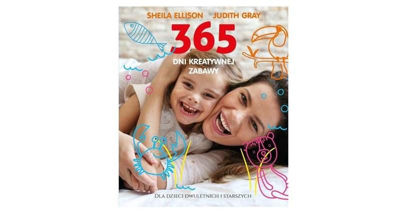365 dni kreatywnej zabawy. Dla dzieci dwuletnich i starszych /materiały prasowe