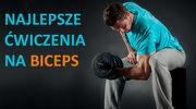 8 najlepszych ćwiczeń na biceps