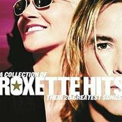 Roxette: -A Collection Of Roxette Hits Their 20 Greatest Songs
