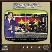 Bowling For Soup: -A Hangover You Don't Deserve