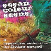 Ocean Colour Scene: -A Hyperactive Workout For The Flying Squad