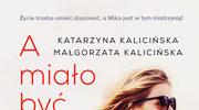 A miało być tak pięknie, Katarzyna Kalicińska i Małgorzata Kalicińska