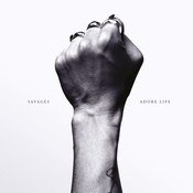 Savages: -Adore Life