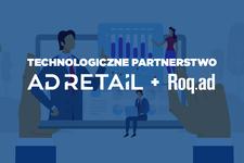 AdRetail w technologicznym partnerstwie z Roq.ad