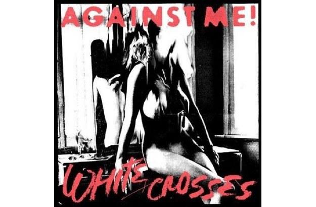 """Against Me! """"White Crosses"""" /"""
