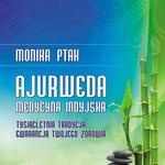 Ajurweda – medycyna indyjska. Tysiącletnia tradycja gwarancją Twojego zdrowia