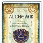 Alchemik. Sekrety nieśmiertelnego Nicholasa Flamela
