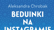 Aleksandra Chrobak, Beduinki na Instagramie