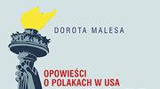 Ameryka.pl. Opowieści o Polakach w USA, Dorota Malesa
