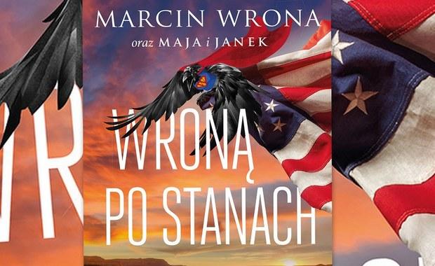Ameryka z lotu Wrony... Marcina Wrony