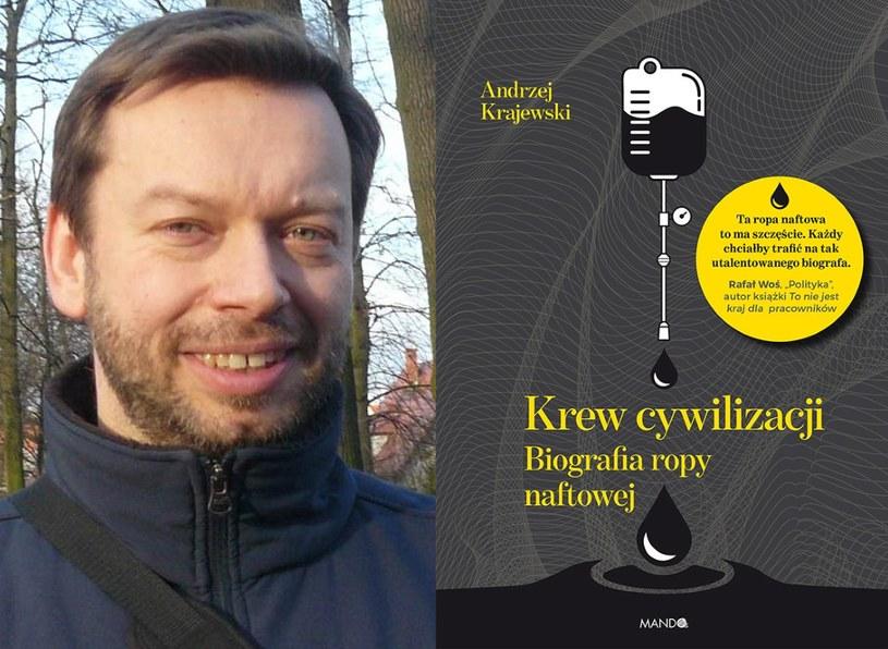 Andrzej Krajewski i okładka jego książki: Krew cywilizacji - biografia ropy naftowej /INTERIA/materiały prasowe