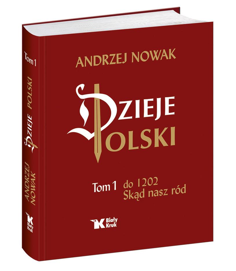 """Andrzej Nowak """"Dzieje Polski. Tom 1"""" (Wydawnictwo Biały Kruk, Kraków 2014 /materiały prasowe"""