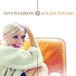 """Ania Wyszkoni na święta (płyta """"Kolędy wielkie"""")"""