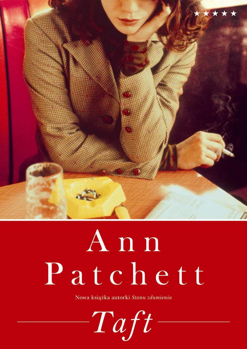 """Ann Patchett """"Taft"""" /Wydawnictwo Znak"""
