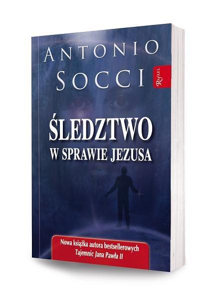 """Antonio Socci """"Śledztwo w sprawie Jezusa"""", Dom Wydawniczy RAFAEL /"""