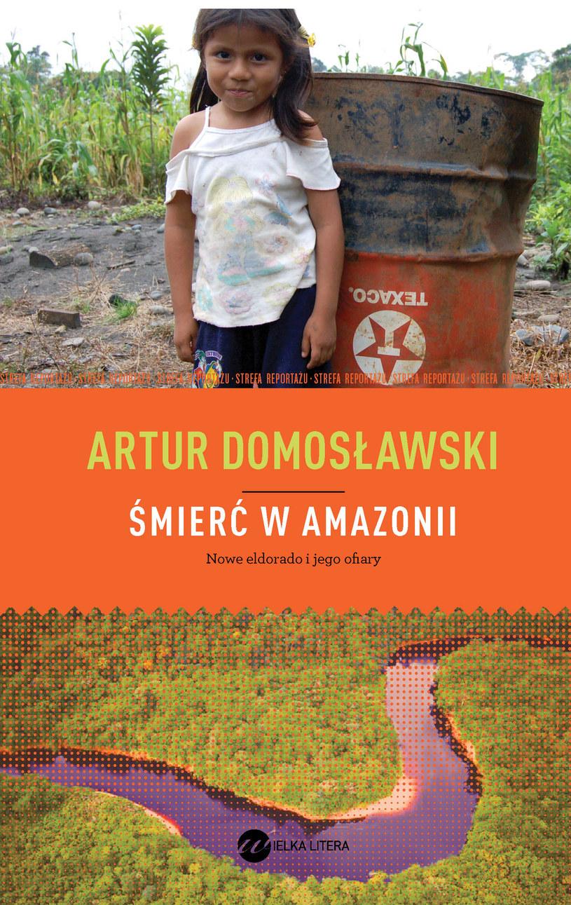 """Artur Domosławski, """"Śmierć w Amazonii"""" /"""