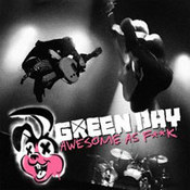 Green Day: -Awesome As F**k