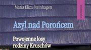 Azyl nad Porońcem. Powojenne losy rodziny Kruschów