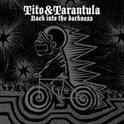 Tito & Tarantula: -Back Into The Darkness