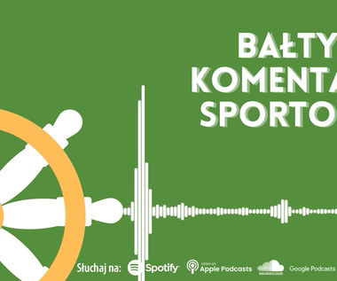 Bałtycki Komentarz Sportowy - Odcinek 25. WIDEO