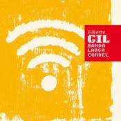Gilberto Gil: -Banda Larga Cordel