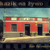 Kazik Na Żywo: -Bar La Curva / Plamy na słońcu