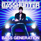Basshunter: -Bass Generation