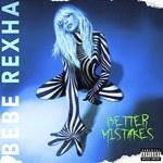 """Bebe Rexha """"Better Mistakes"""": Niewykorzystana szansa [RECENZJA]"""