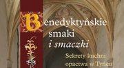Benedyktyńskie smaki i smaczki