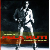 Fela Kuti: -Best Of and Music Is The Weapon