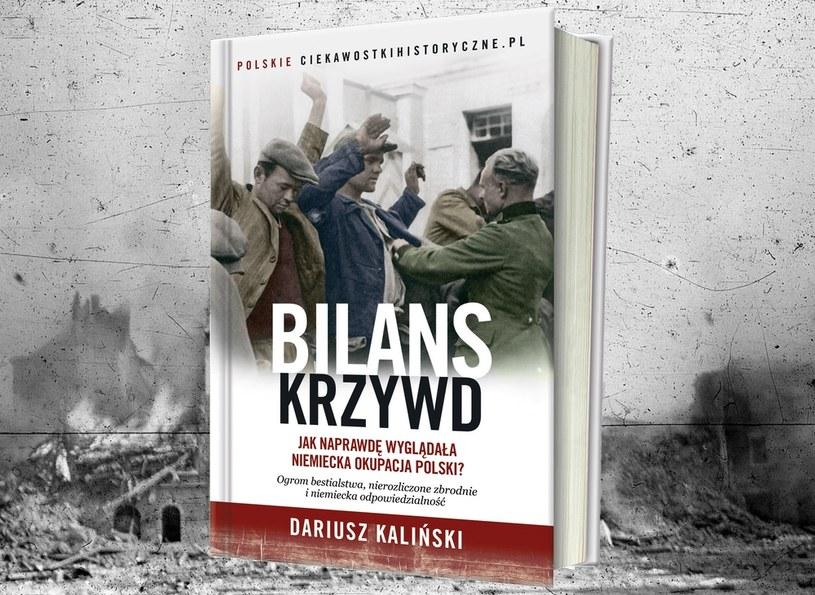 """""""Bilans krzywd"""" to kolejna książka Dariusza Kilińskiego ukazująca mniej znane aspekty II wojny światowej /materiał partnera"""