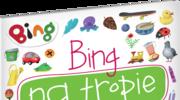 Bing na tropie. Szukaj i znajdź, opracowanie zbiorowe