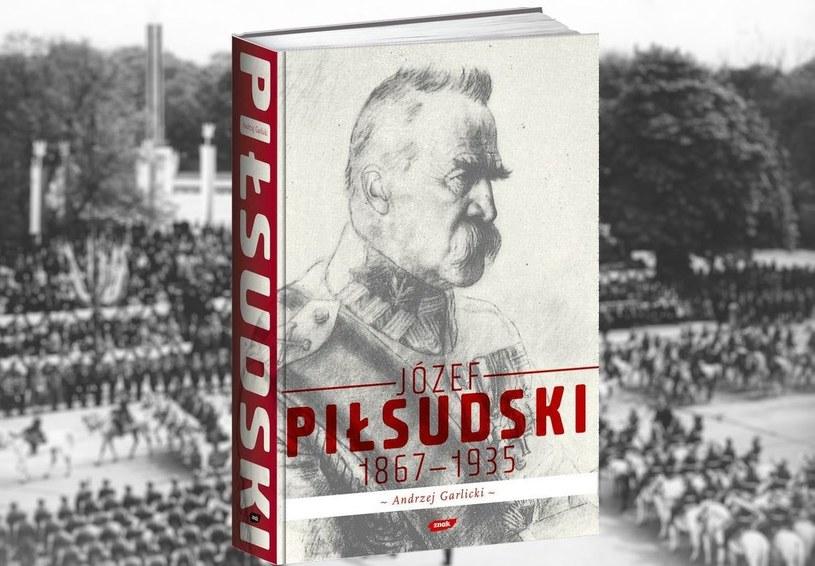 Biografia Piłsudskiego, autorstwa Andrzeja Garlickiego, jest jedną z najlepszych książek o życiu Marszałka /materiał partnera