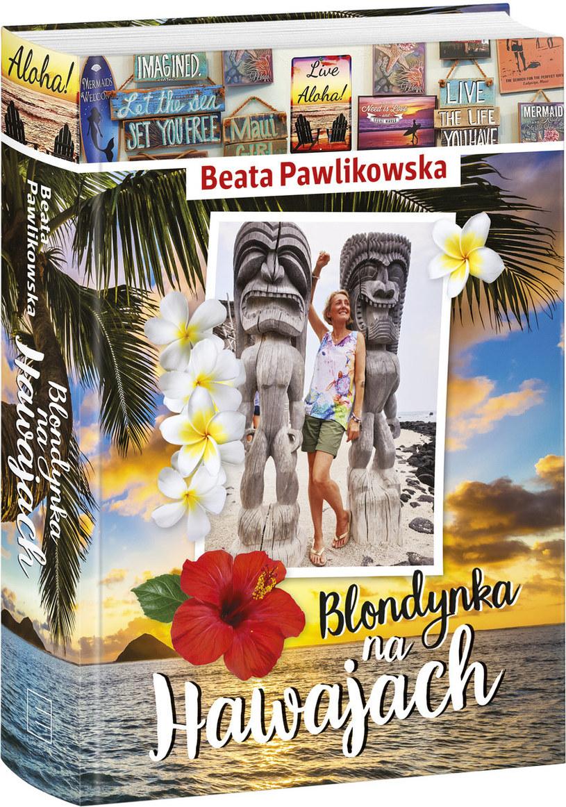 """""""Blondynka na Hawajach"""" to najnowsza książka Beaty Pawlikowskiej /materiały prasowe"""