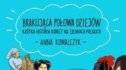 Brakująca połowa dziejów, Anna Kowalczyk