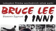 """Bruce Lee i inni"": O filmach kung-fu"