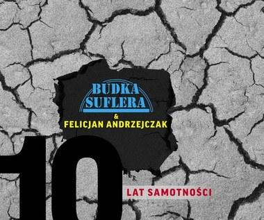 """Budka Suflera & Felicjan Andrzejczak """"10 lat samotności"""": Sąsiad słucha strasznej muzyki [RECENZJA]"""
