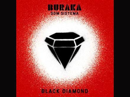 """Buraka Som Sistema """"Black Diamond"""" /"""