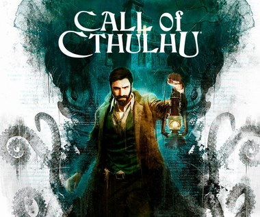 Call of Cthulhu - premierahistorii detektywistycznej osadzonej w uniwersum Lovercrafta