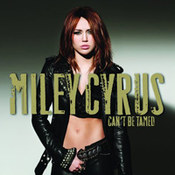 Miley Cyrus: -Can't Be Tamed