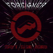 Foreigner: -Can't Slow Down