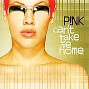 Pink: -Can't Take Me Home