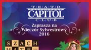 Capitalny Sylwester z gwiazdami w Teatrze Capitol