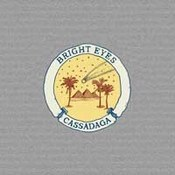 Bright Eyes: -Cassadaga