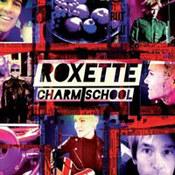 Roxette: -Charm School