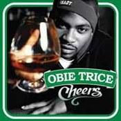 Obie Trice: -Cheers