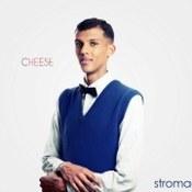 Stromae: -Cheese