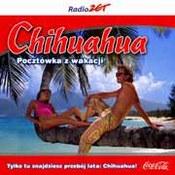 różni wykonawcy: -Chihuahua. Pocztówka z wakacji